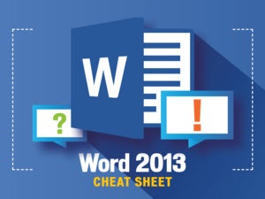 Microsoft Word 2013: Cheat Sheet