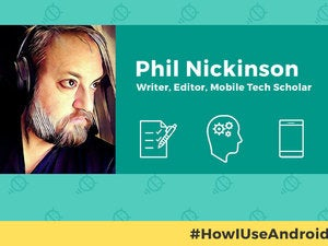 How I Use Android: Phil Nickinson